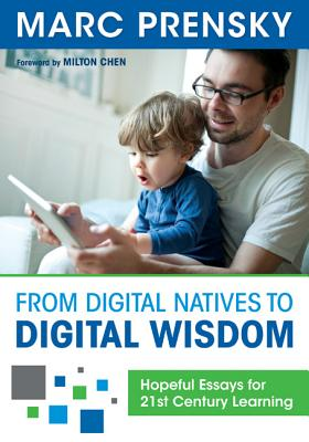 From Digital Natives to Digital Wisdom By Prensky, Marc R.